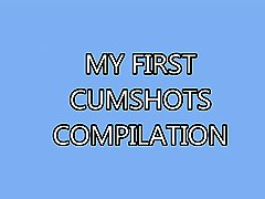 My First Cumshots Compilation